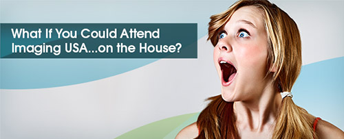 What if you could attend Imaging USA...on the house?