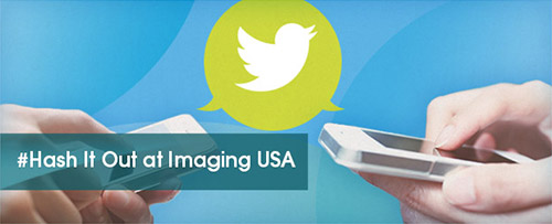 #Hash It Out at Imaging USA
