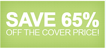 Save 65% off the cover price!